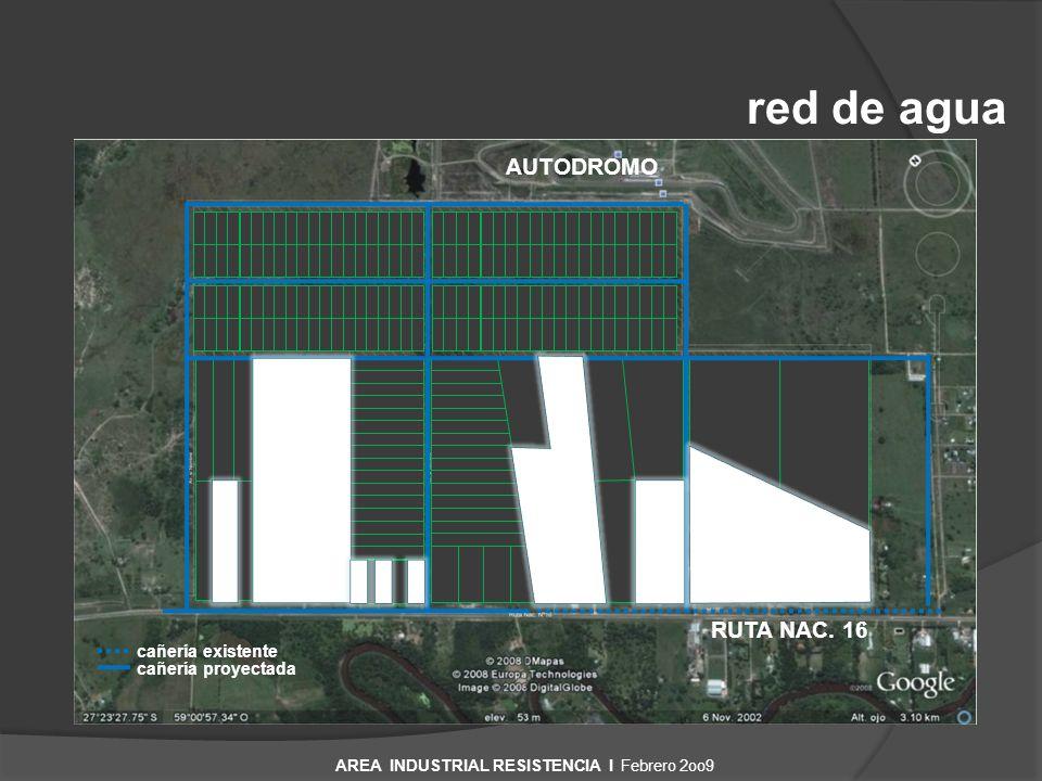 red de agua RUTA NAC. 16 AUTODROMO cañería existente cañería proyectada AREA INDUSTRIAL RESISTENCIA I Febrero 2oo9