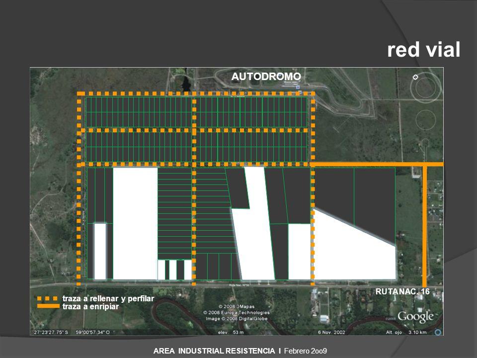 red vial RUTA NAC. 16 AUTODROMO traza a rellenar y perfilar traza a enripiar AREA INDUSTRIAL RESISTENCIA I Febrero 2oo9