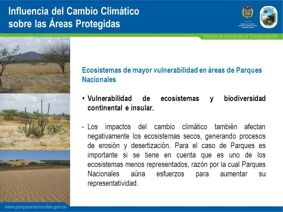 Ecosistemas de mayor vulnerabilidad en áreas de Parques Nacionales Vulnerabilidad de ecosistemas y biodiversidad continental e insular. -..Los impacto