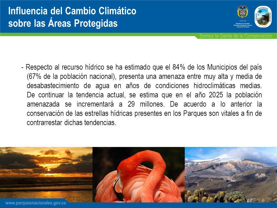 - Respecto al recurso hídrico se ha estimado que el 84% de los Municipios del país (67% de la población nacional), presenta una amenaza entre muy alta