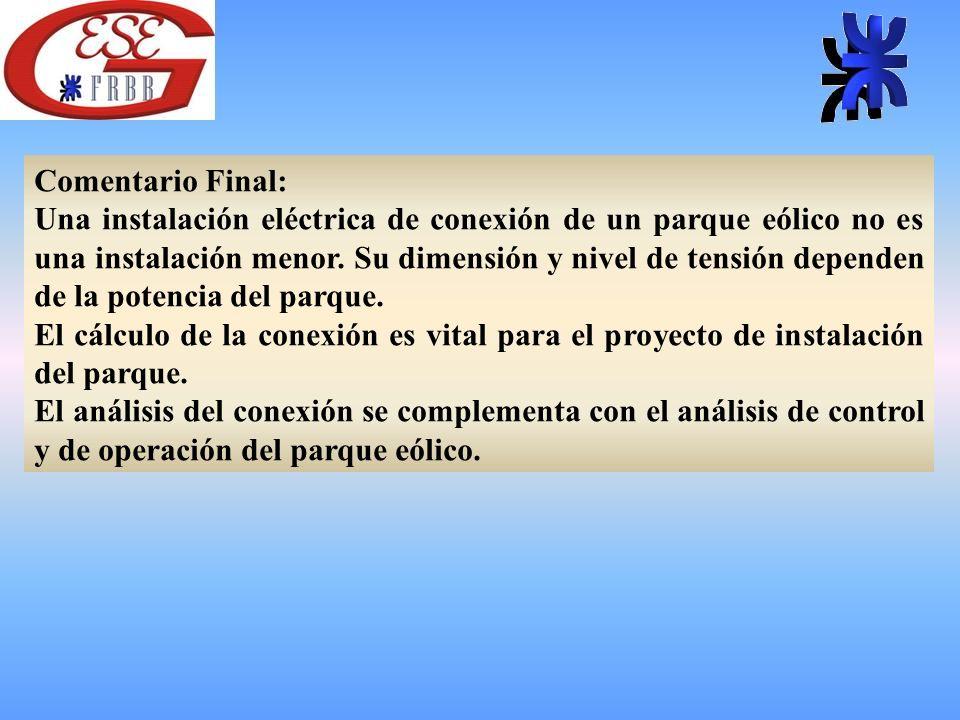 Comentario Final: Una instalación eléctrica de conexión de un parque eólico no es una instalación menor.