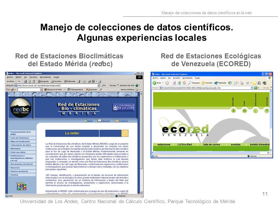 11 Manejo de colecciones de datos científicos en la web Universidad de Los Andes, Centro Nacional de Cálculo Científico, Parque Tecnológico de Mérida Manejo de colecciones de datos científicos.