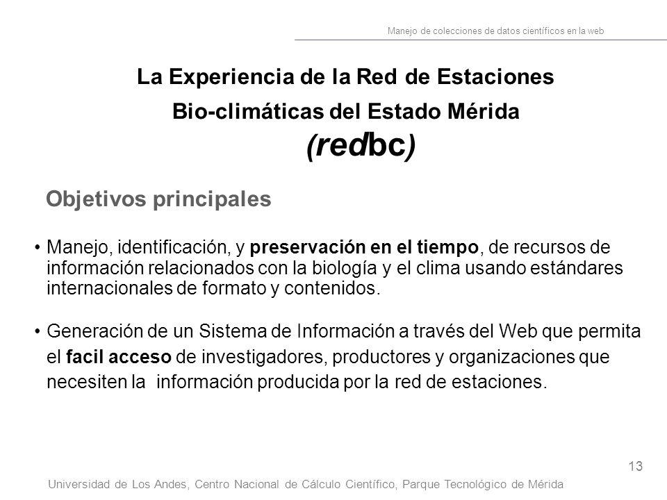 13 Manejo de colecciones de datos científicos en la web Universidad de Los Andes, Centro Nacional de Cálculo Científico, Parque Tecnológico de Mérida