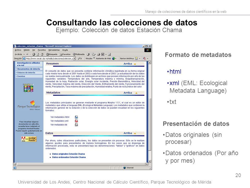 20 Manejo de colecciones de datos científicos en la web Universidad de Los Andes, Centro Nacional de Cálculo Científico, Parque Tecnológico de Mérida