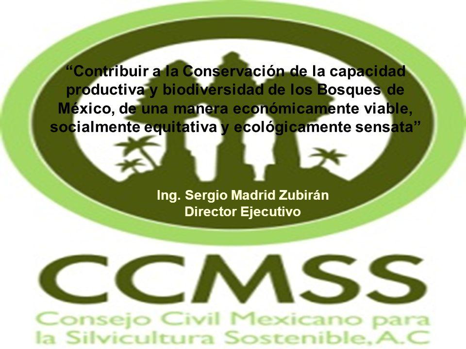 Contribuir a la Conservación de la capacidad productiva y biodiversidad de los Bosques de México, de una manera económicamente viable, socialmente equ