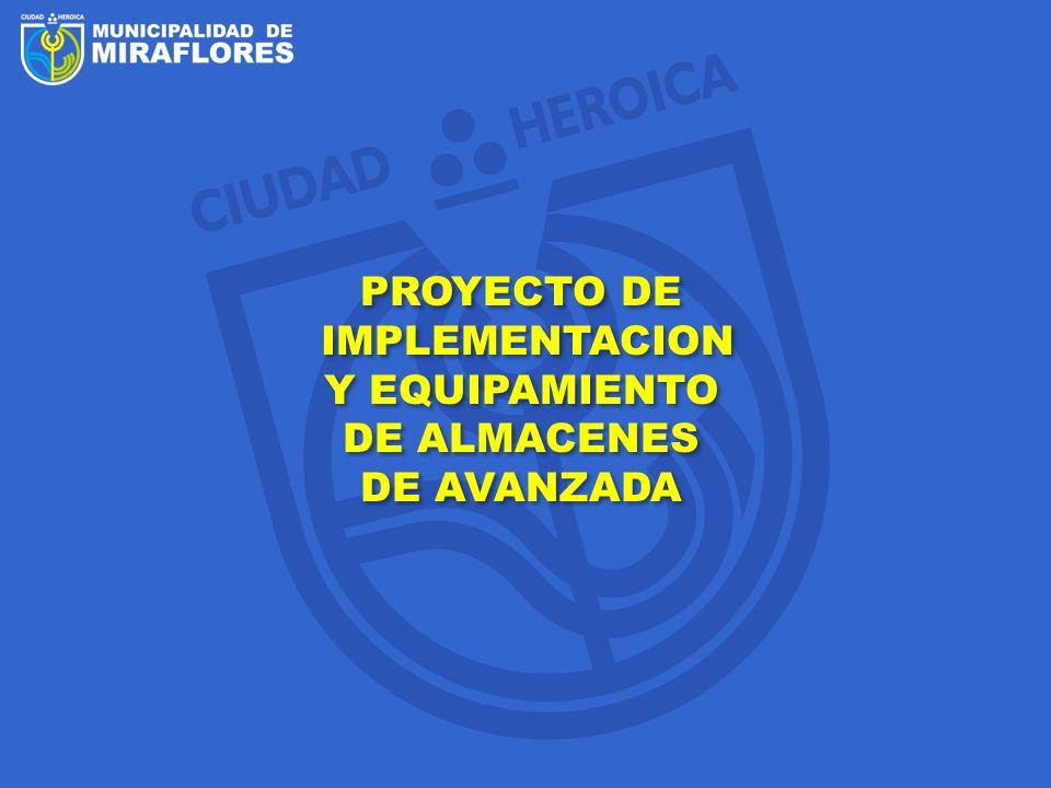 PROYECTO DE IMPLEMENTACION Y EQUIPAMIENTO DE ALMACENES DE AVANZADA PROYECTO DE IMPLEMENTACION Y EQUIPAMIENTO DE ALMACENES DE AVANZADA