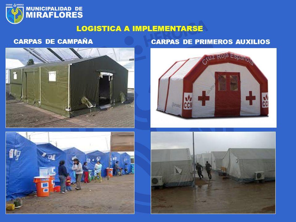 LOGISTICA A IMPLEMENTARSE CARPAS DE CAMPAÑA CARPAS DE PRIMEROS AUXILIOS