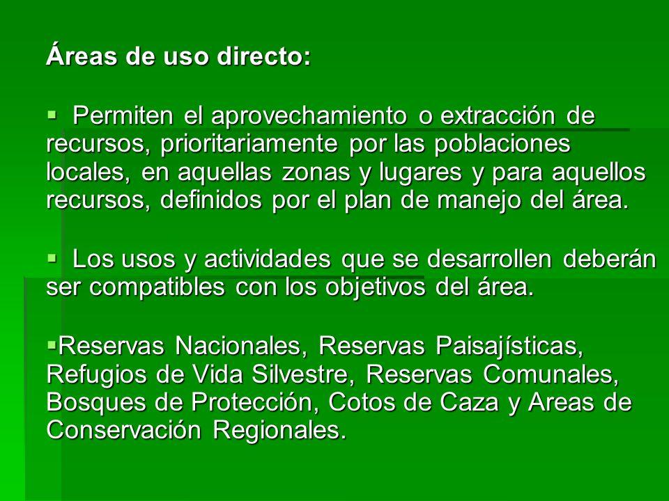 Áreas de uso directo: Permiten el aprovechamiento o extracción de recursos, prioritariamente por las poblaciones locales, en aquellas zonas y lugares