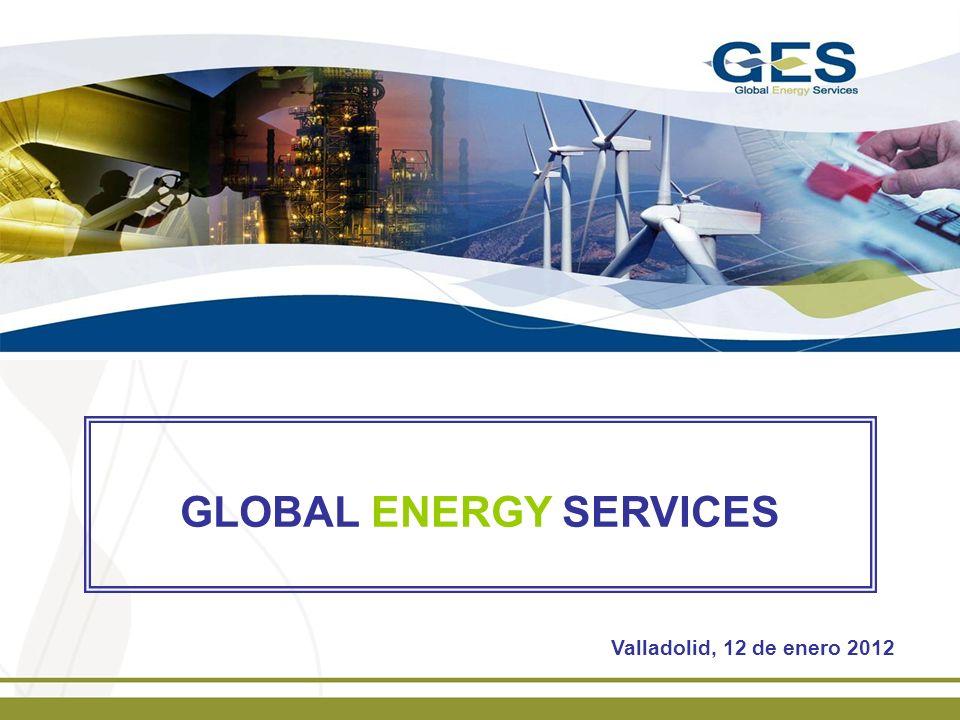 GLOBAL ENERGY SERVICES Valladolid, 12 de enero 2012