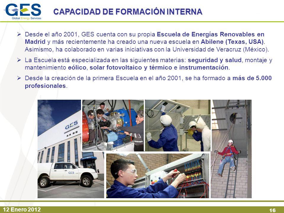 12 Enero 2012 16 Desde el año 2001, GES cuenta con su propia Escuela de Energías Renovables en Madrid y más recientemente ha creado una nueva escuela