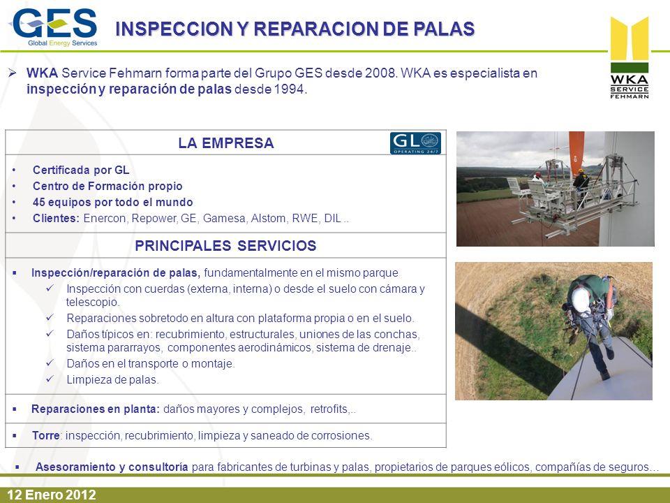 12 Enero 2012 INSPECCION Y REPARACION DE PALAS WKA Service Fehmarn forma parte del Grupo GES desde 2008. WKA es especialista en inspección y reparació