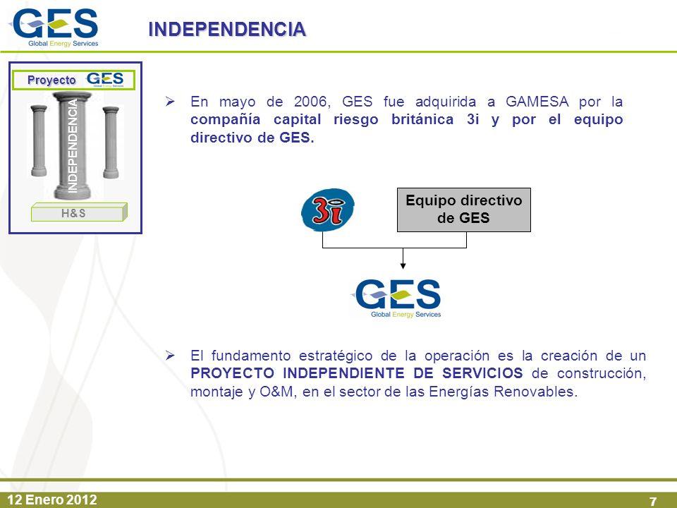 12 Enero 2012 7 En mayo de 2006, GES fue adquirida a GAMESA por la compañía capital riesgo británica 3i y por el equipo directivo de GES. El fundament