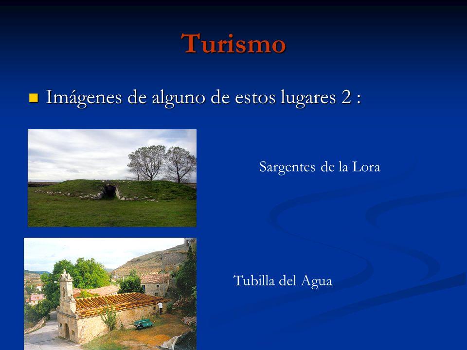 Turismo Imágenes de alguno de estos lugares 2 : Imágenes de alguno de estos lugares 2 : Sargentes de la Lora Tubilla del Agua