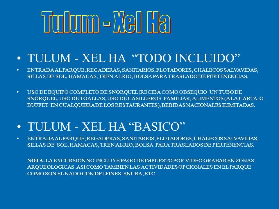 TULUM - XEL HA TODO INCLUIDO ENTRADA AL PARQUE, REGADERAS, SANITARIOS, FLOTADORES, CHALECOS SALVAVIDAS, SILLAS DE SOL, HAMACAS, TREN AL RIO, BOLSA PARA TRASLADO DE PERTENENCIAS.