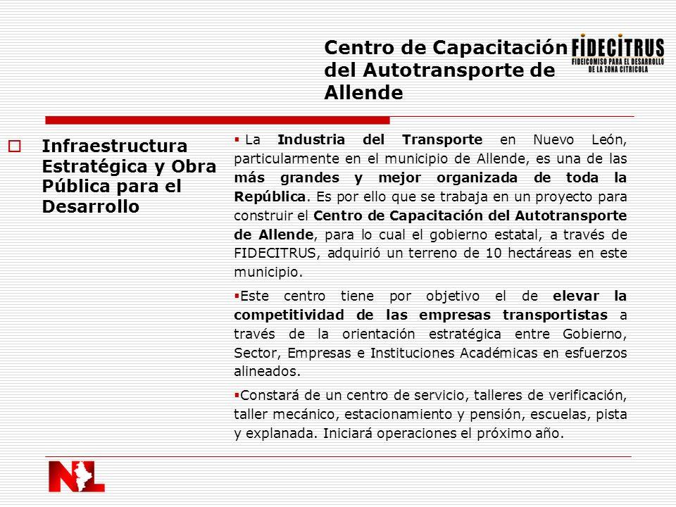Infraestructura Estratégica y Obra Pública para el Desarrollo Centro de Capacitación del Autotransporte de Allende La Industria del Transporte en Nuev