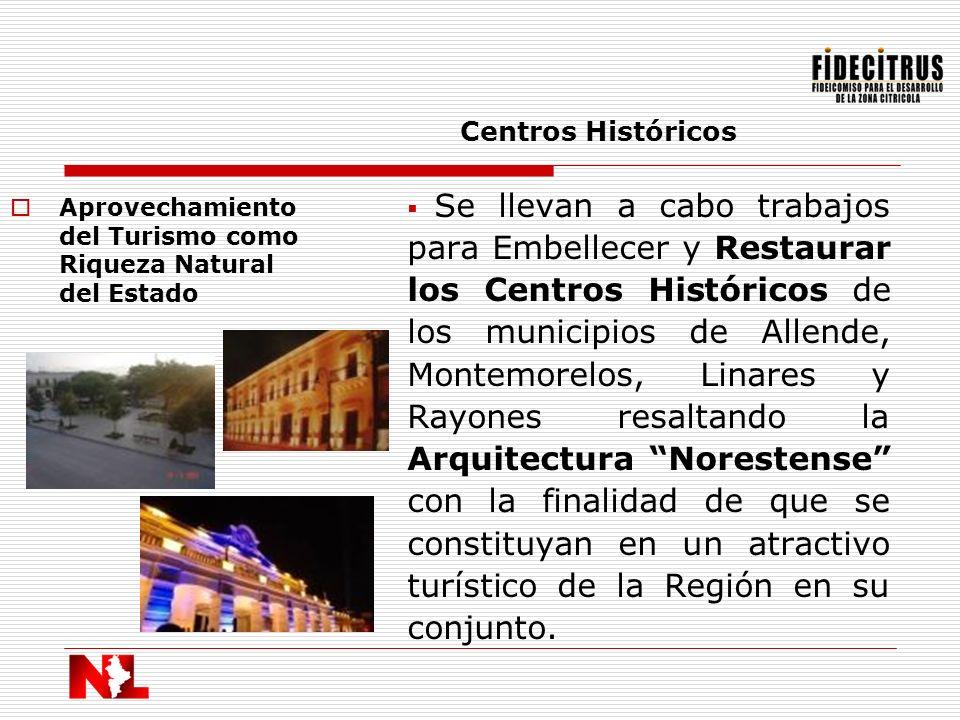 Aprovechamiento del Turismo como Riqueza Natural del Estado Centros Históricos Se llevan a cabo trabajos para Embellecer y Restaurar los Centros Histó
