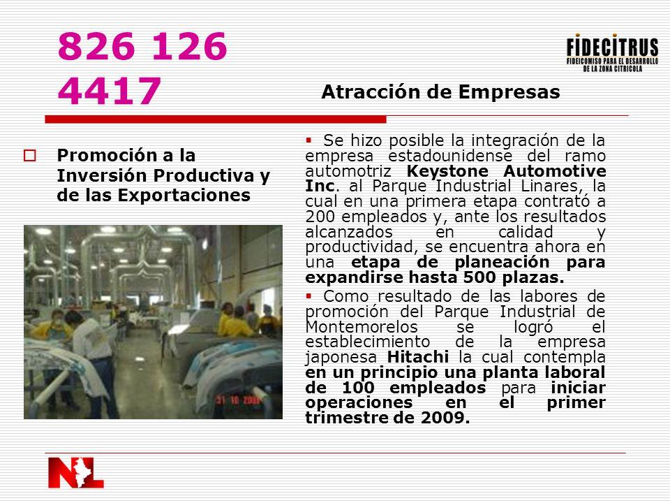 Promoción a la Inversión Productiva y de las Exportaciones Atracción de Empresas Se hizo posible la integración de la empresa estadounidense del ramo