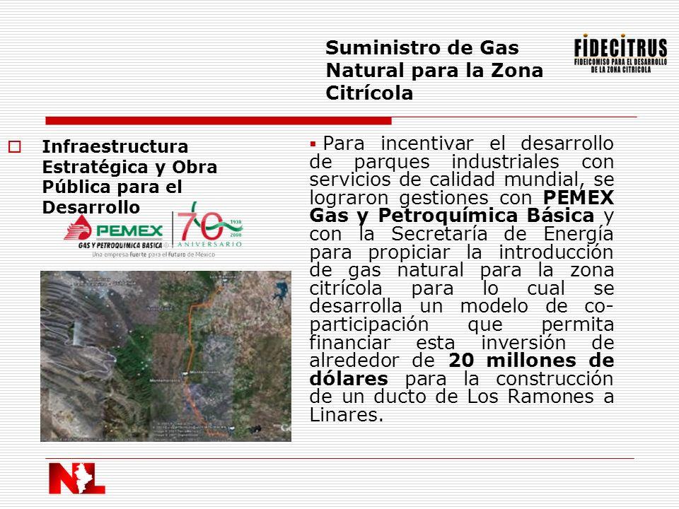 Infraestructura Estratégica y Obra Pública para el Desarrollo Suministro de Gas Natural para la Zona Citrícola Para incentivar el desarrollo de parque
