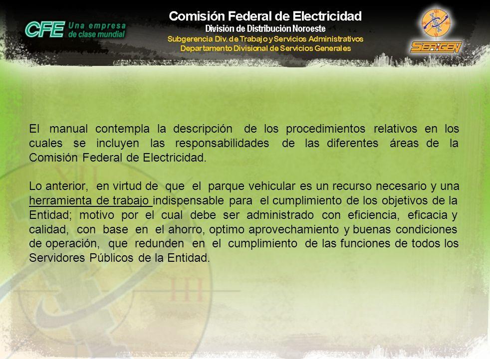 El manual contempla la descripción de los procedimientos relativos en los cuales se incluyen las responsabilidades de las diferentes áreas de la Comis