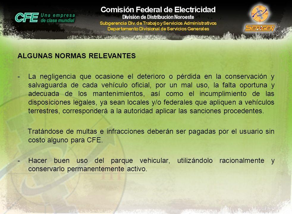 ALGUNAS NORMAS RELEVANTES -La negligencia que ocasione el deterioro o pérdida en la conservación y salvaguarda de cada vehículo oficial, por un mal us