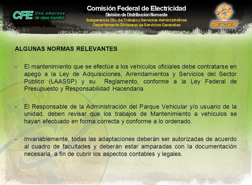 ALGUNAS NORMAS RELEVANTES -El mantenimiento que se efectúe a los vehículos oficiales debe contratarse en apego a la Ley de Adquisiciones, Arrendamient