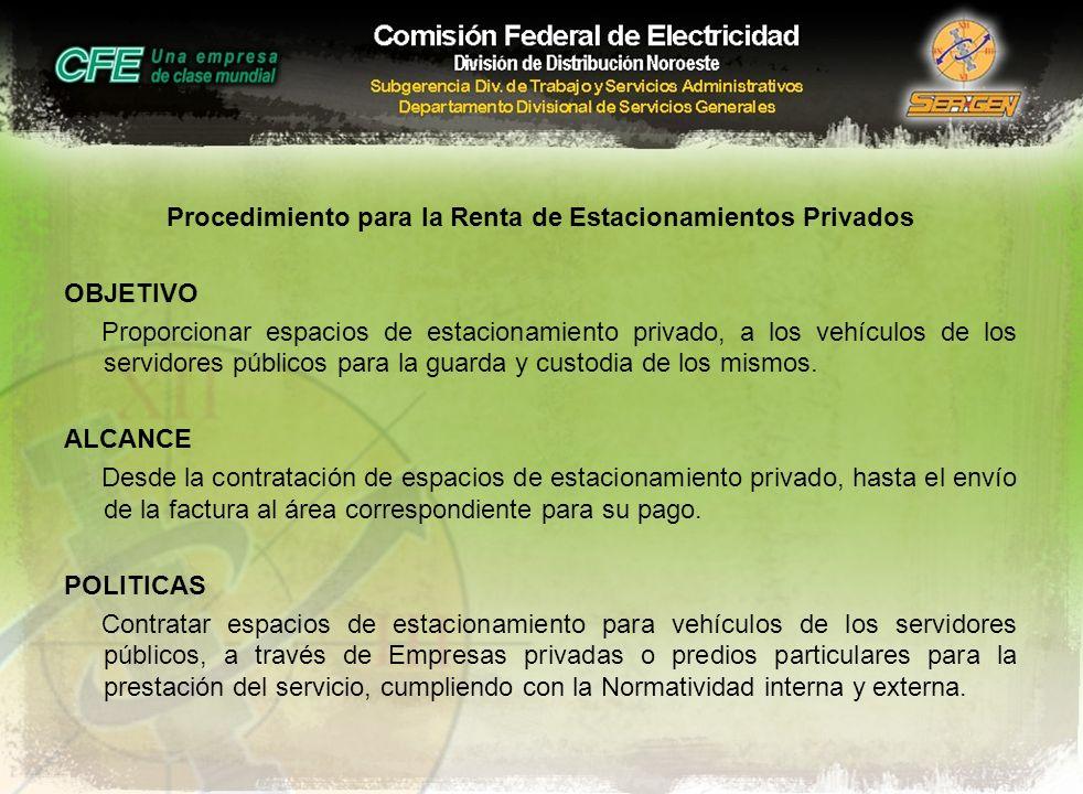Procedimiento para la Renta de Estacionamientos Privados OBJETIVO Proporcionar espacios de estacionamiento privado, a los vehículos de los servidores