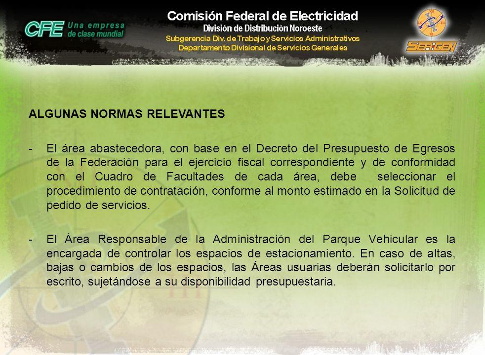 ALGUNAS NORMAS RELEVANTES -El área abastecedora, con base en el Decreto del Presupuesto de Egresos de la Federación para el ejercicio fiscal correspon