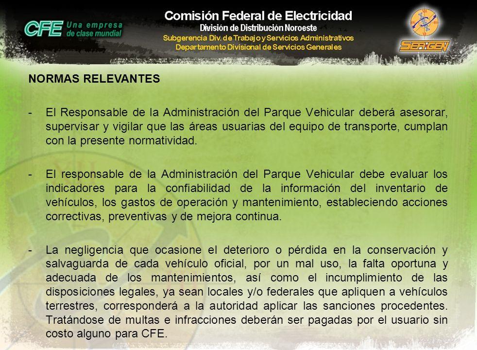 NORMAS RELEVANTES -El Responsable de la Administración del Parque Vehicular deberá asesorar, supervisar y vigilar que las áreas usuarias del equipo de