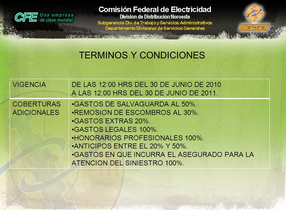TERMINOS Y CONDICIONES VIGENCIADE LAS 12:00 HRS DEL 30 DE JUNIO DE 2010 A LAS 12:00 HRS DEL 30 DE JUNIO DE 2011. COBERTURAS ADICIONALES GASTOS DE SALV