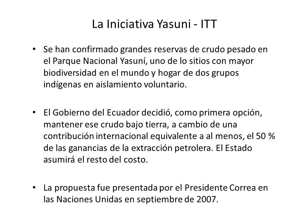 La Iniciativa Yasuni - ITT Se han confirmado grandes reservas de crudo pesado en el Parque Nacional Yasuní, uno de lo sitios con mayor biodiversidad en el mundo y hogar de dos grupos indígenas en aislamiento voluntario.
