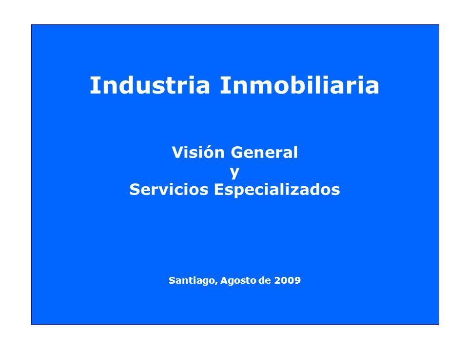 Industria Inmobiliaria Visión General y Servicios Especializados Santiago, Agosto de 2009