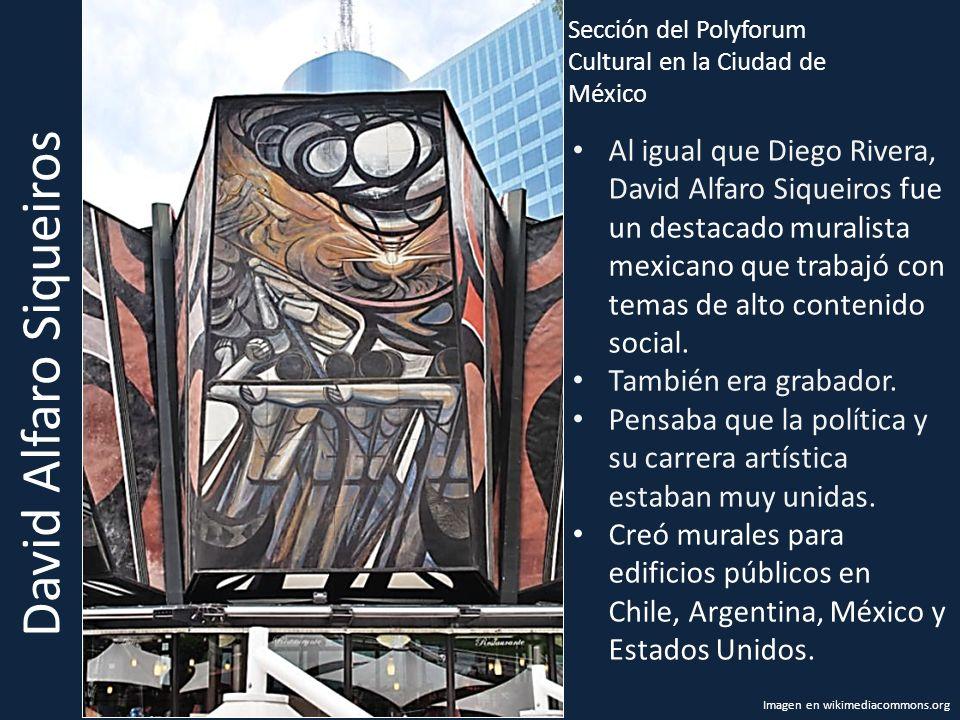 Sección del Polyforum Cultural en la Ciudad de México David Alfaro Siqueiros Al igual que Diego Rivera, David Alfaro Siqueiros fue un destacado muralista mexicano que trabajó con temas de alto contenido social.