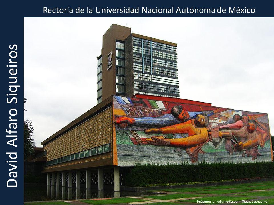Rectoría de la Universidad Nacional Autónoma de México David Alfaro Siqueiros Imágenes en wikimedia.com (Regis Lachaume)