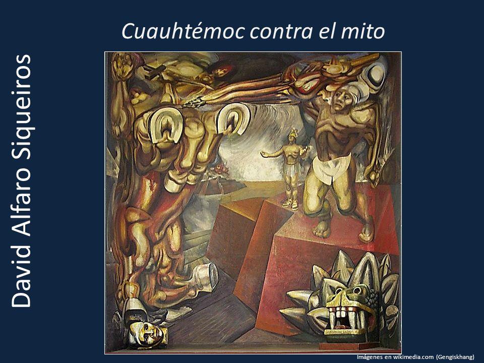 Cuauhtémoc contra el mito David Alfaro Siqueiros Imágenes en wikimedia.com (Gengiskhang)