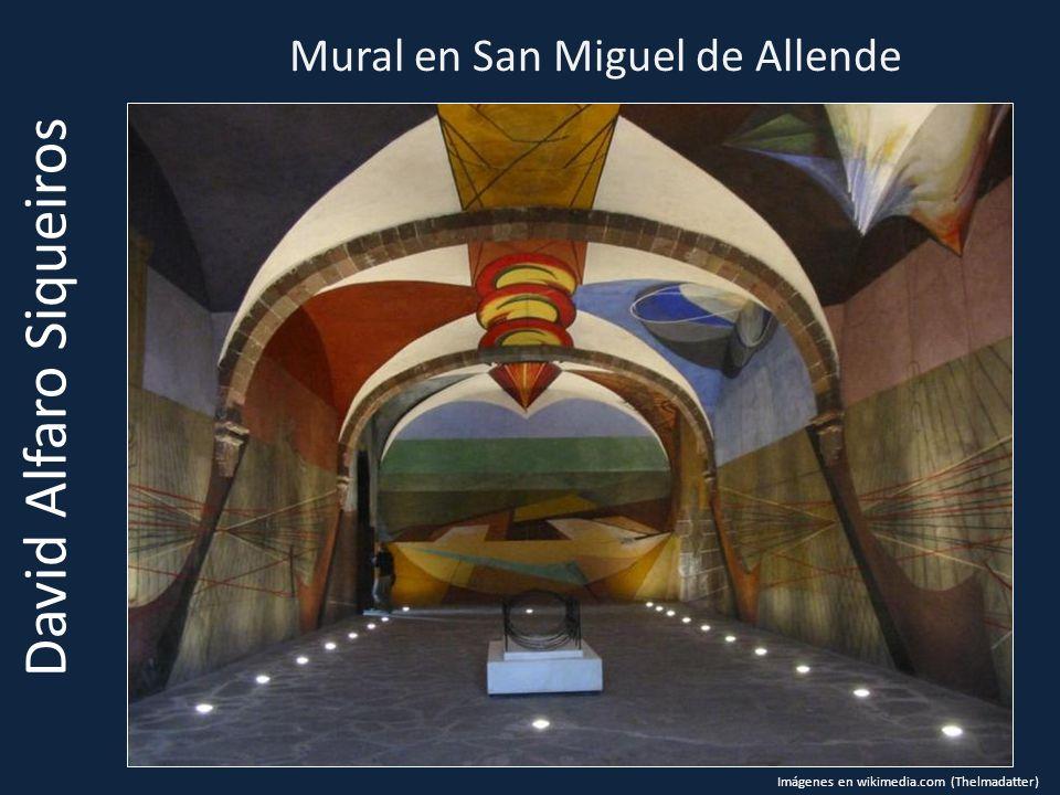Mural en San Miguel de Allende David Alfaro Siqueiros Imágenes en wikimedia.com (Thelmadatter)