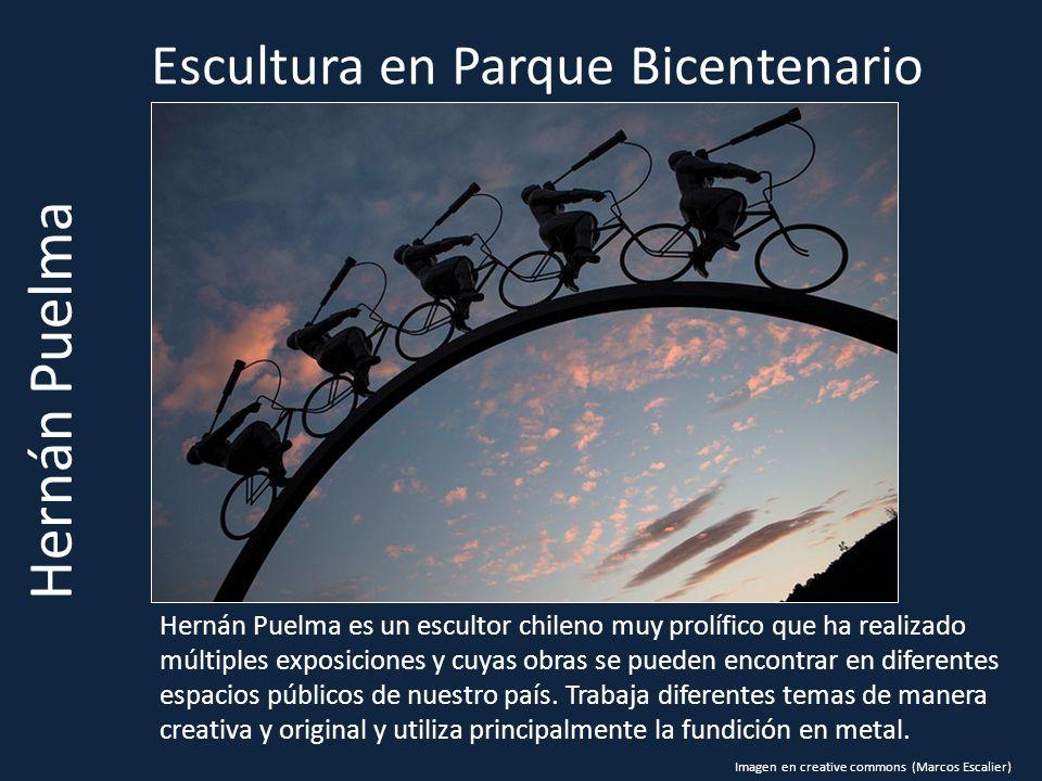 Escultura en Parque Bicentenario Hernán Puelma Hernán Puelma es un escultor chileno muy prolífico que ha realizado múltiples exposiciones y cuyas obras se pueden encontrar en diferentes espacios públicos de nuestro país.