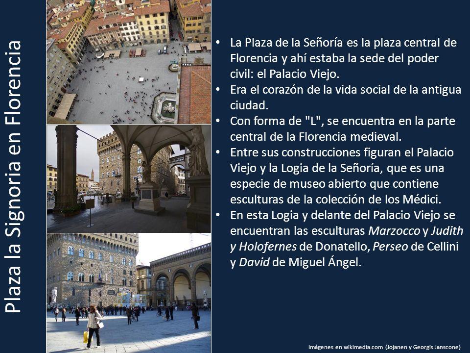 Plaza la Signoria en Florencia La Plaza de la Señoría es la plaza central de Florencia y ahí estaba la sede del poder civil: el Palacio Viejo. Era el