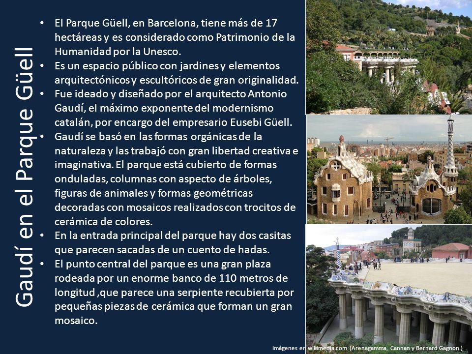 Gaudí en el Parque Güell El Parque Güell, en Barcelona, tiene más de 17 hectáreas y es considerado como Patrimonio de la Humanidad por la Unesco. Es u