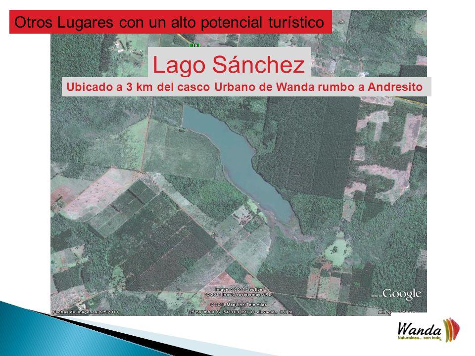 Otros Lugares con un alto potencial turístico Lago Sánchez Ubicado a 3 km del casco Urbano de Wanda rumbo a Andresito