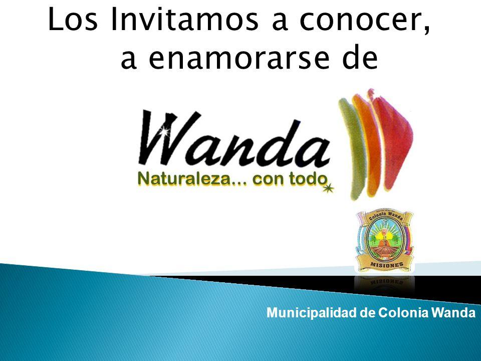 Municipalidad de Colonia Wanda Los Invitamos a conocer, a enamorarse de