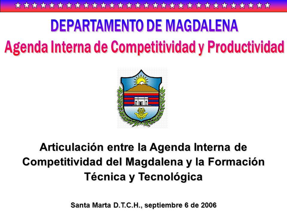 Articulación entre la Agenda Interna de Competitividad del Magdalena y la Formación Técnica y Tecnológica Santa Marta D.T.C.H., septiembre 6 de 2006