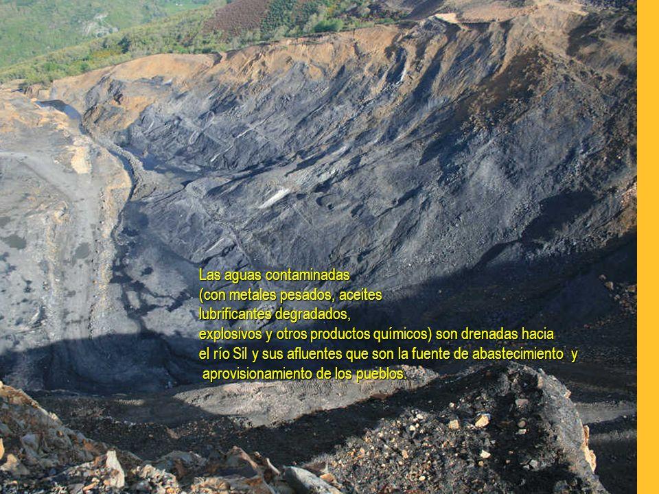 Las aguas contaminadas (con metales pesados, aceites lubrificantes degradados, explosivos y otros productos químicos) son drenadas hacia el río Sil y sus afluentes que son la fuente de abastecimiento y aprovisionamiento de los pueblos.