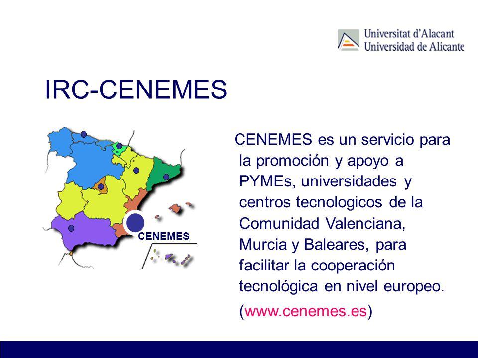 IRC-CENEMES CENEMES es un servicio para la promoción y apoyo a PYMEs, universidades y centros tecnologicos de la Comunidad Valenciana, Murcia y Balear