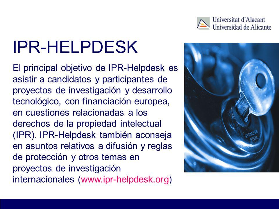 IPR-HELPDESK El principal objetivo de IPR-Helpdesk es asistir a candidatos y participantes de proyectos de investigación y desarrollo tecnológico, con