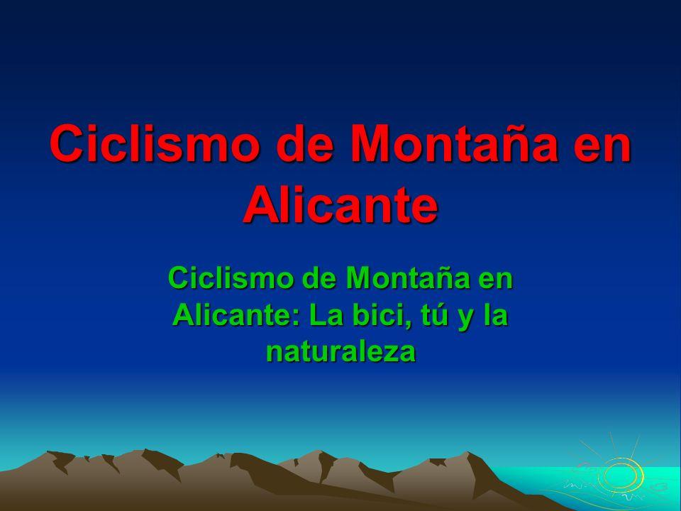 Ciclismo de Montaña en Alicante Ciclismo de Montaña en Alicante: La bici, tú y la naturaleza