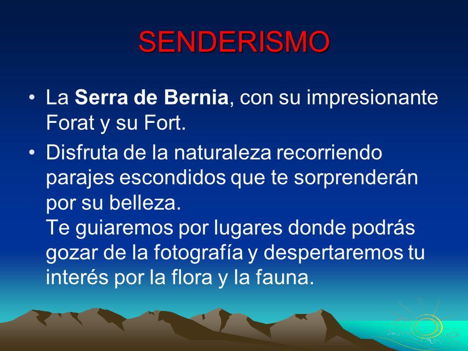 SENDERISMO La Serra de Bernia, con su impresionante Forat y su Fort. Disfruta de la naturaleza recorriendo parajes escondidos que te sorprenderán por