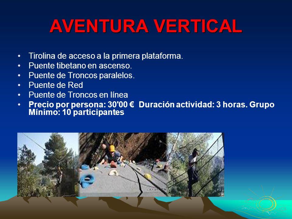 AVENTURA VERTICAL Tirolina de acceso a la primera plataforma. Puente tibetano en ascenso. Puente de Troncos paralelos. Puente de Red Puente de Troncos