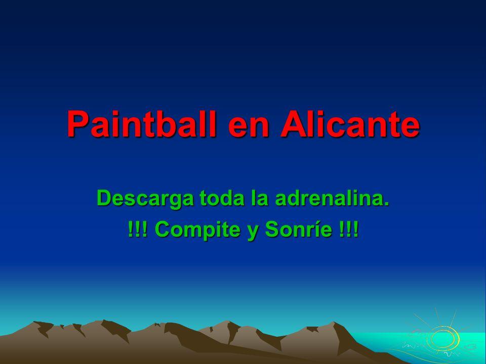 Paintball en Alicante Descarga toda la adrenalina. !!! Compite y Sonríe !!!