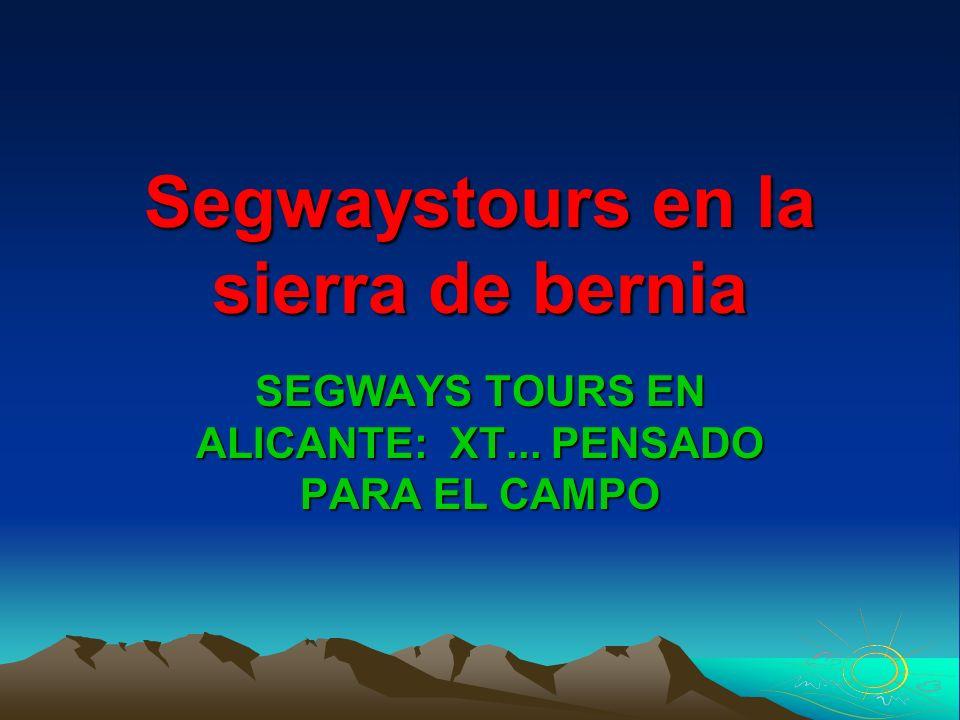 Segwaystours en la sierra de bernia SEGWAYS TOURS EN ALICANTE: XT... PENSADO PARA EL CAMPO