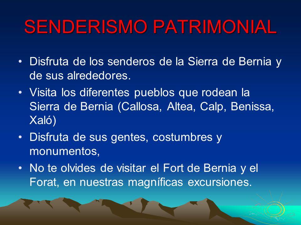 SENDERISMO PATRIMONIAL Disfruta de los senderos de la Sierra de Bernia y de sus alrededores. Visita los diferentes pueblos que rodean la Sierra de Ber